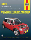 MINI 2002 thru 2011 Cooper, Cooper S, Clubman & Clubman S Haynes Repair Manual