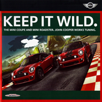 KEEP IT WILD. THE MINI COUPE AND MINI ROADSTER. JOHN COOPER WORKS TUNING.
