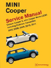 MINI Cooper Service Manual: Cooper, Cooper S, John Cooper Works (JCW) Including Clubman, Convertible 2007, 2008, 2009, 2010, 2011