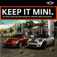 KEEP IT MINI. THE MINI COUPE AND MINI ROADSTER. ORIGINAL MINI ACCESSORIES.