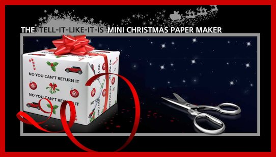 THE TELL-IT-LIKE-IT-IS MINI CHRISTMAS PAPER MAKER