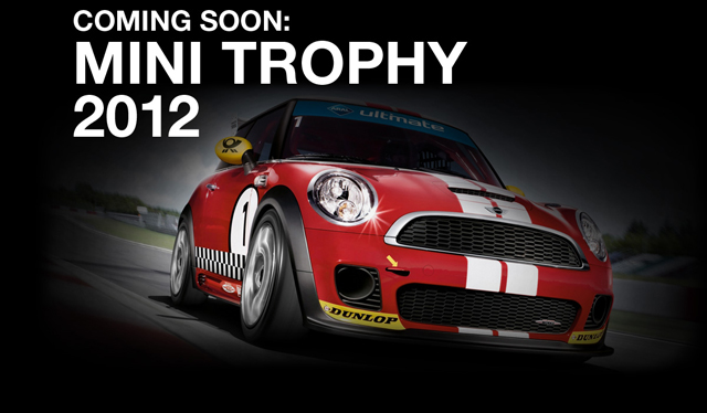 Coming Soon: MINI TROPHY 2012